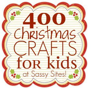 400 christmas crafts for kids at sassy sites…