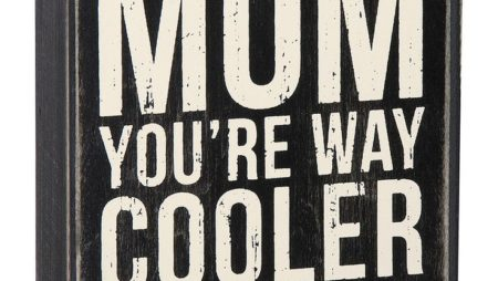 Look what I found on #zulily! Wood 'Mom, You're Way Cooler' Box Sign by Primitiv…
